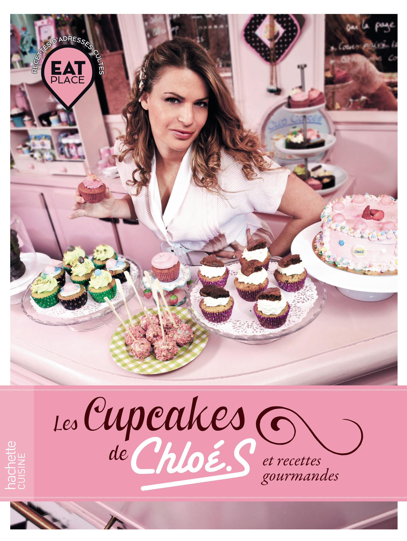 Lecture gourmande du jour les cupcakes de chloe et - Jolie cupcake ...